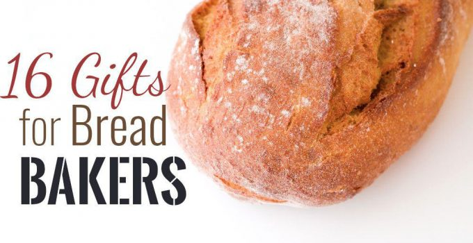 16 Gifts for Bread Bakers: Baking Tools for All Budgets